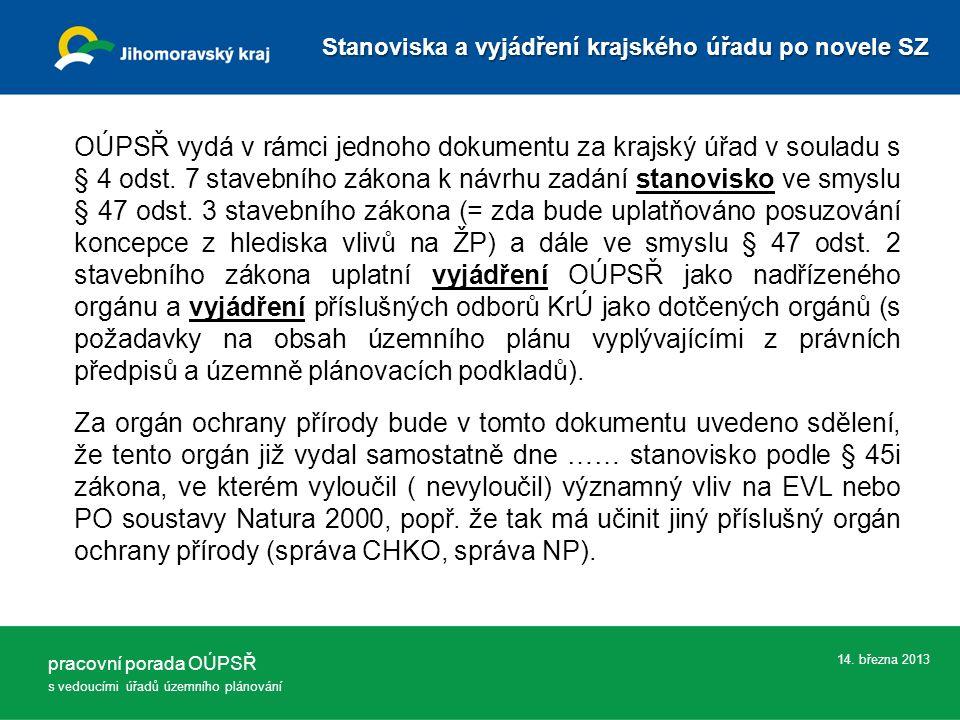 14.března 2013 OÚPSŘ vydá v rámci jednoho dokumentu za krajský úřad v souladu s § 4 odst.