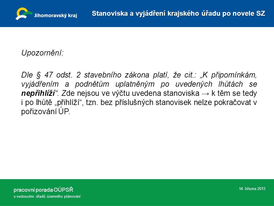 14.března 2013 Upozornění: Dle § 47 odst.