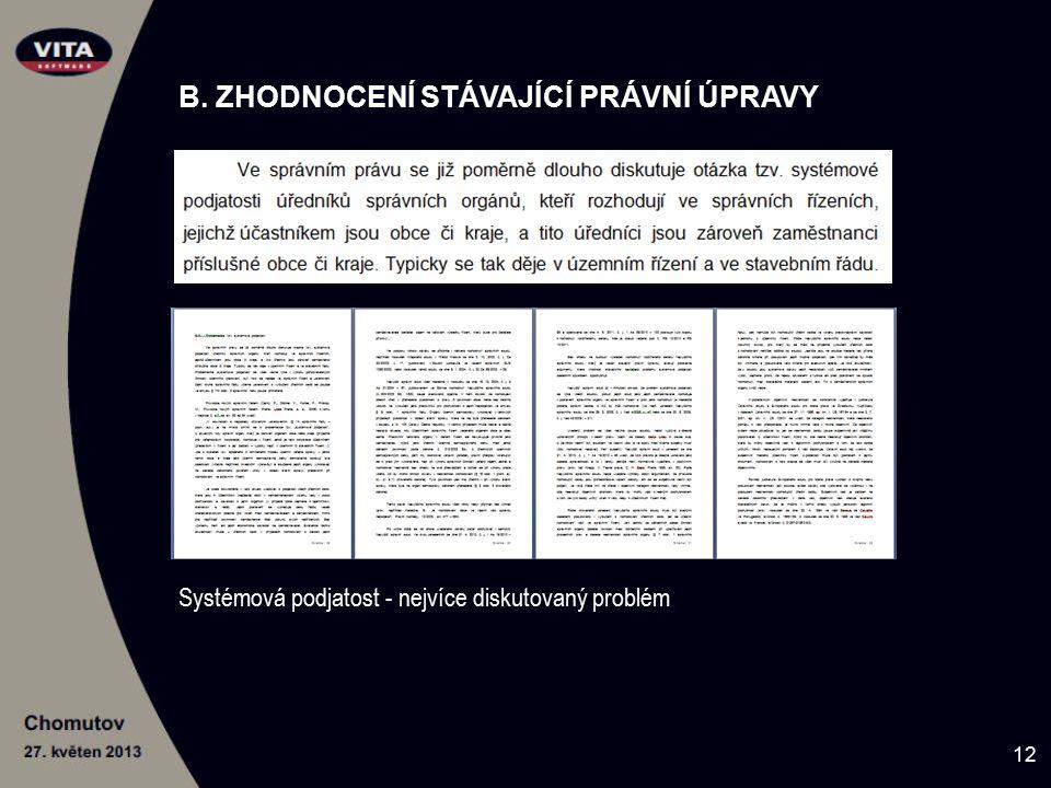 B. ZHODNOCENÍ STÁVAJÍCÍ PRÁVNÍ ÚPRAVY Systémová podjatost - nejvíce diskutovaný problém 12