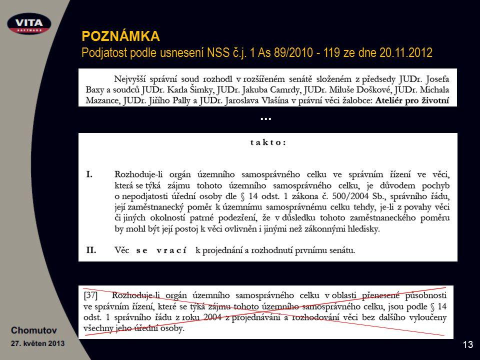 POZNÁMKA Podjatost podle usnesení NSS č.j. 1 As 89/2010 - 119 ze dne 20.11.2012... 13