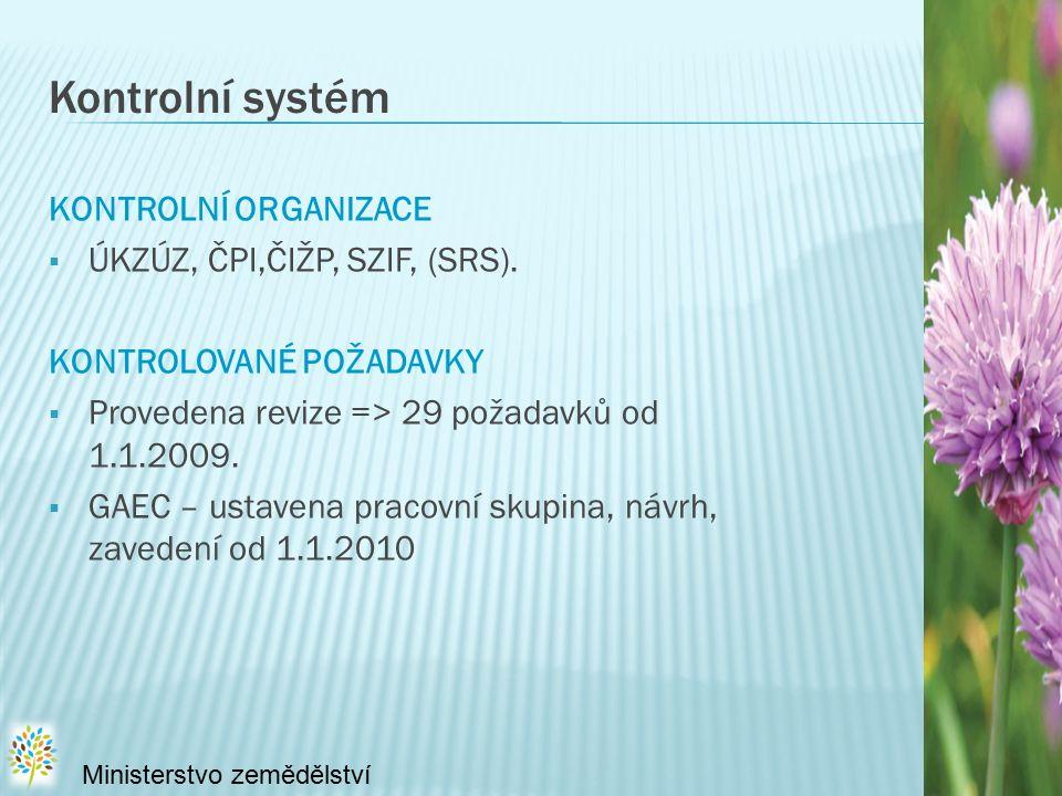 Kontrolní systém KONTROLNÍ ORGANIZACE  ÚKZÚZ, ČPI,ČIŽP, SZIF, (SRS).