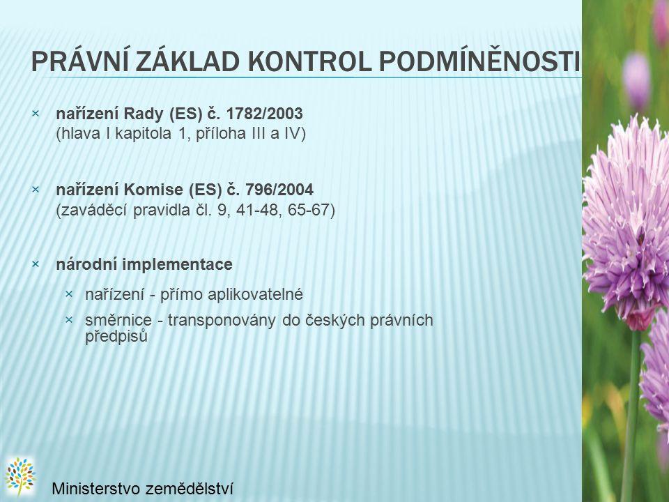 PRÁVNÍ ZÁKLAD KONTROL PODMÍNĚNOSTI: ×nařízení Rady (ES) č.