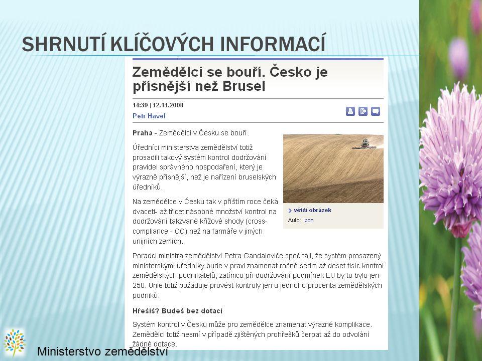 SHRNUTÍ KLÍČOVÝCH INFORMACÍ Ministerstvo zemědělství
