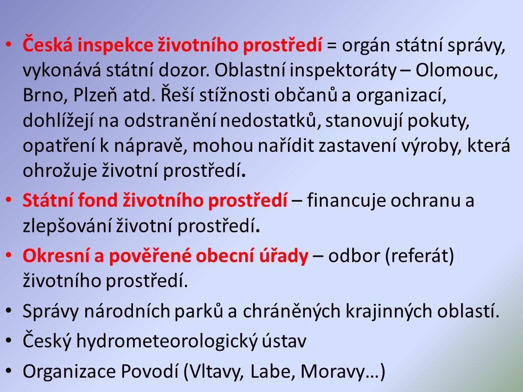 Česká inspekce životního prostředí = orgán státní správy, vykonává státní dozor.