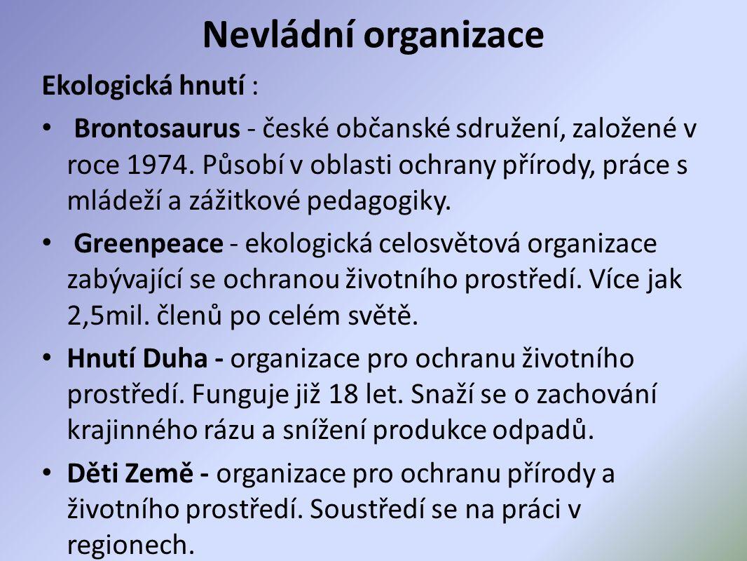Nevládní organizace Ekologická hnutí : Brontosaurus - české občanské sdružení, založené v roce 1974.