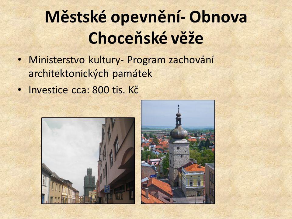 Městské opevnění- Obnova Choceňské věže Ministerstvo kultury- Program zachování architektonických památek Investice cca: 800 tis.