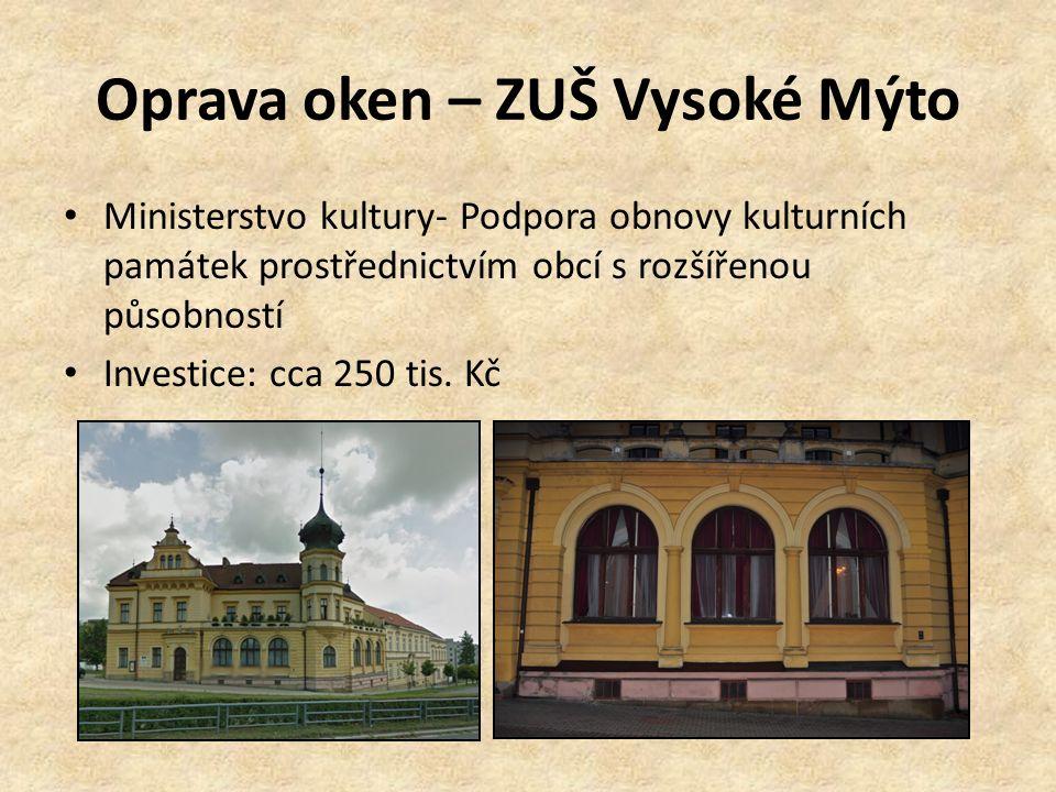 Oprava oken – ZUŠ Vysoké Mýto Ministerstvo kultury- Podpora obnovy kulturních památek prostřednictvím obcí s rozšířenou působností Investice: cca 250 tis.