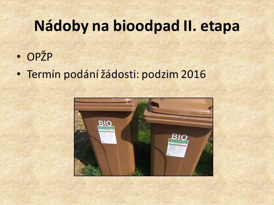 Nádoby na bioodpad II. etapa OPŽP Termín podání žádosti: podzim 2016