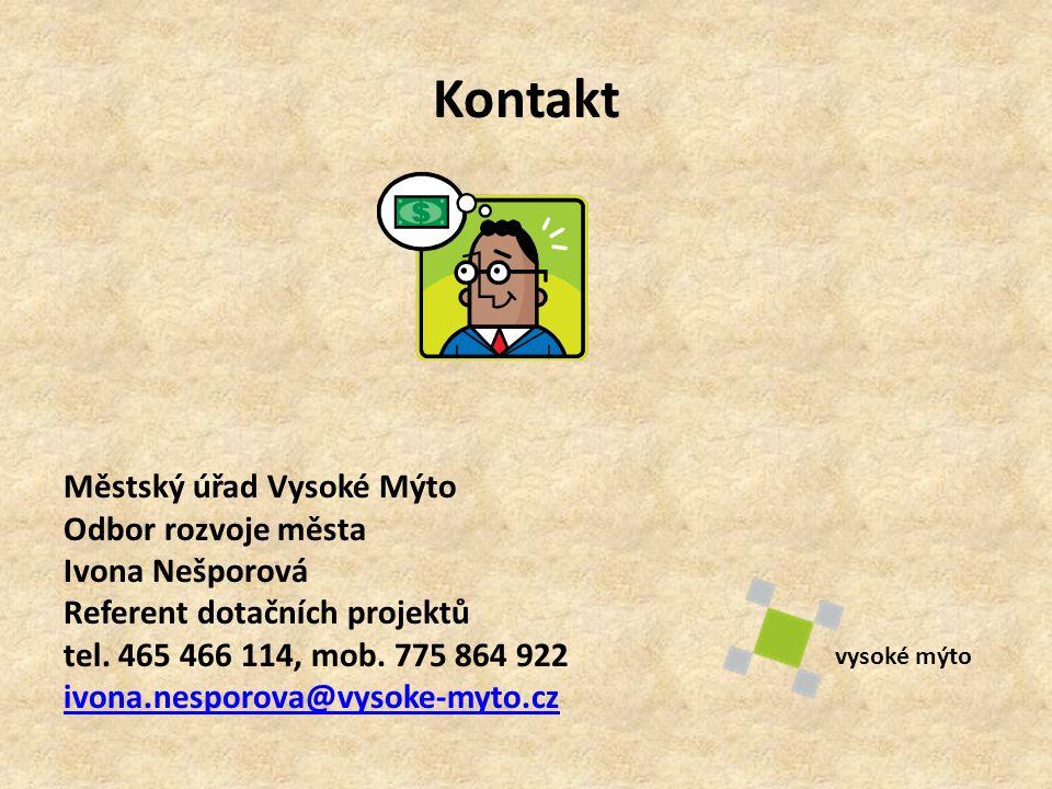 Kontakt Městský úřad Vysoké Mýto Odbor rozvoje města Ivona Nešporová Referent dotačních projektů tel. 465 466 114, mob. 775 864 922 ivona.nesporova@vy