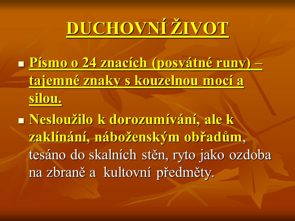 DUCHOVNÍ ŽIVOT Písmo o 24 znacích (posvátné runy) – tajemné znaky s kouzelnou mocí a silou.