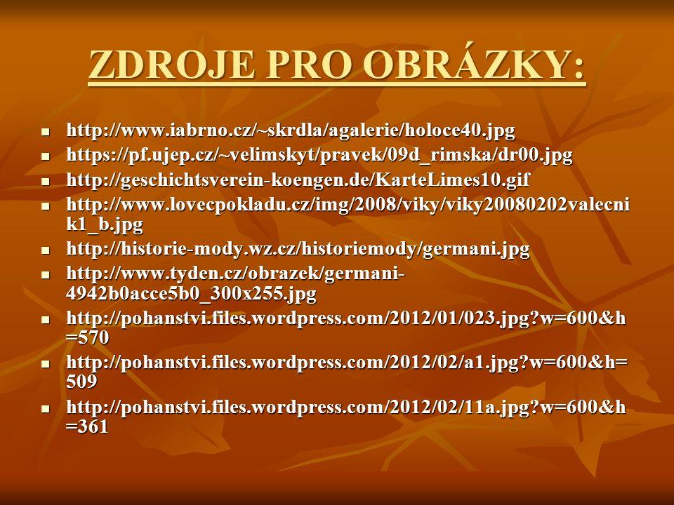 ZDROJE PRO OBRÁZKY: http://www.iabrno.cz/~skrdla/agalerie/holoce40.jpg http://www.iabrno.cz/~skrdla/agalerie/holoce40.jpg https://pf.ujep.cz/~velimsky