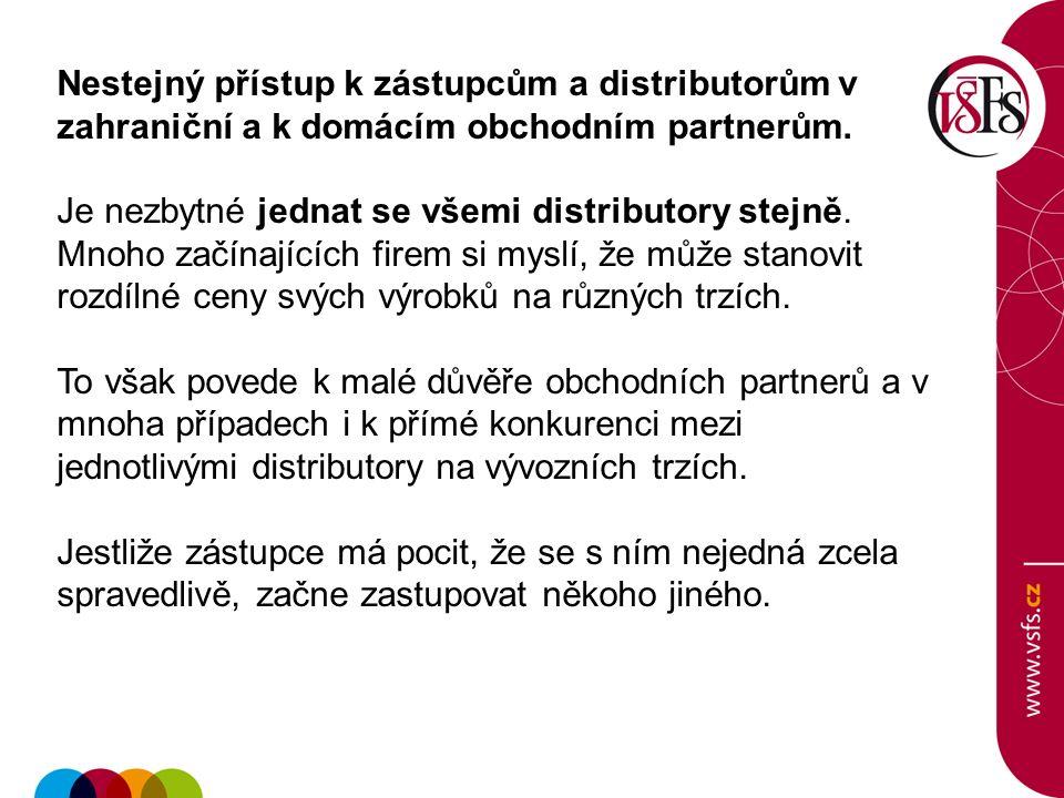 Nestejný přístup k zástupcům a distributorům v zahraniční a k domácím obchodním partnerům.