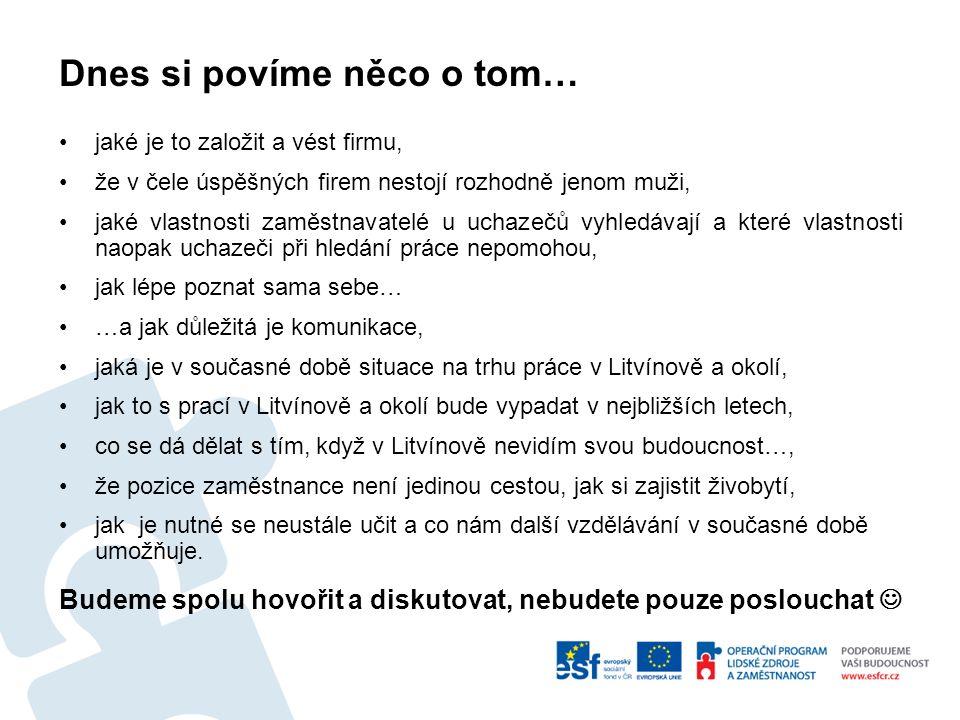 Situace na trhu práce v Litvínově a okolí šance tedy existují v profesích tohoto charakteru: