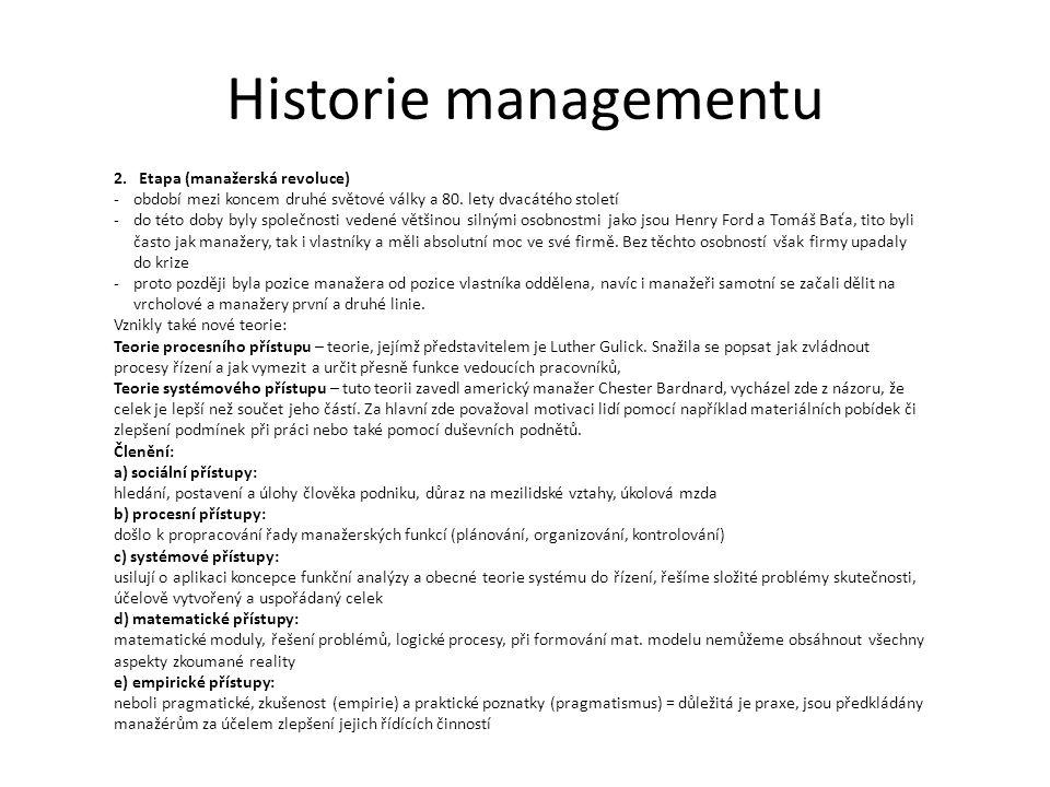 Historie managementu 2. Etapa (manažerská revoluce) -období mezi koncem druhé světové války a 80.
