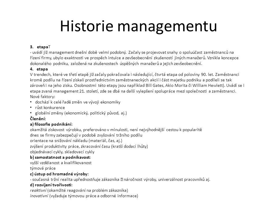 Historie managementu 3.etapaT - uvádí již management dnešní době velmi podobný.