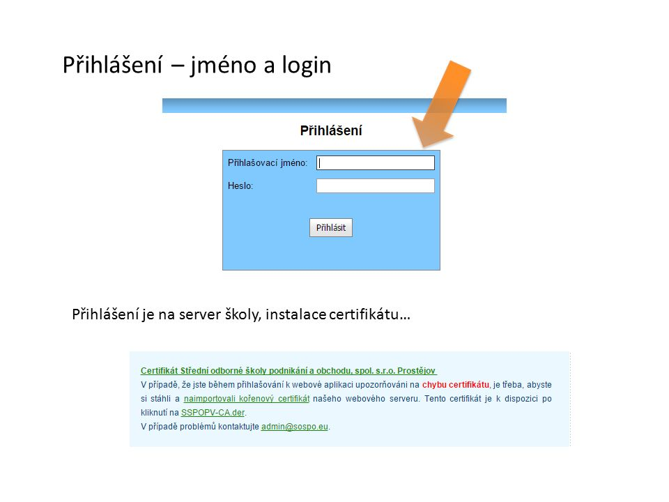 Přihlášení – jméno a login Přihlášení je na server školy, instalace certifikátu…