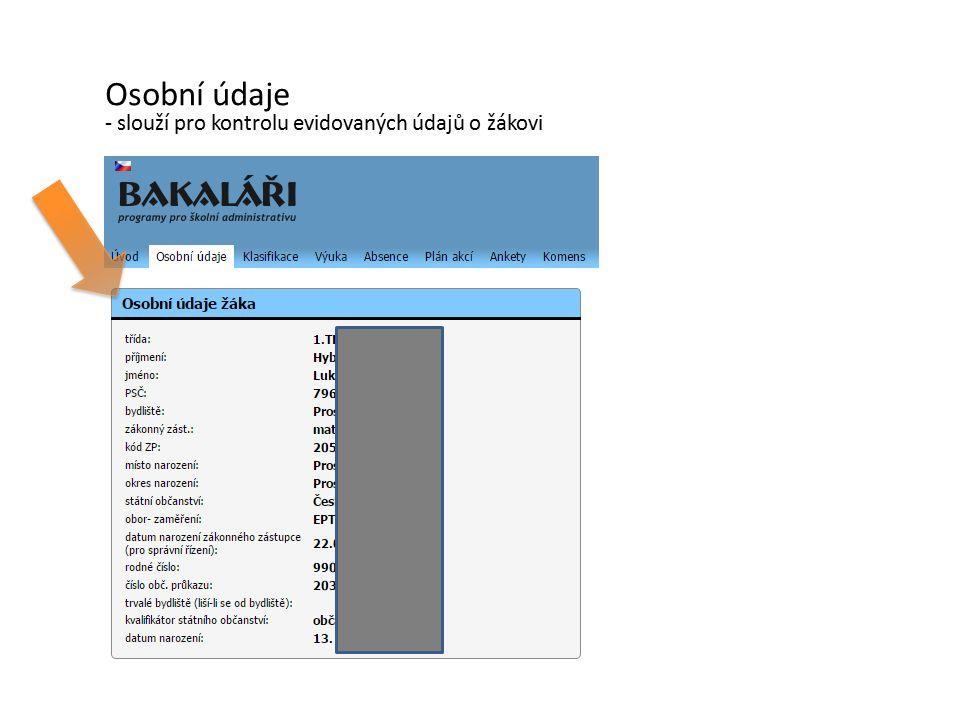 Osobní údaje - slouží pro kontrolu evidovaných údajů o žákovi