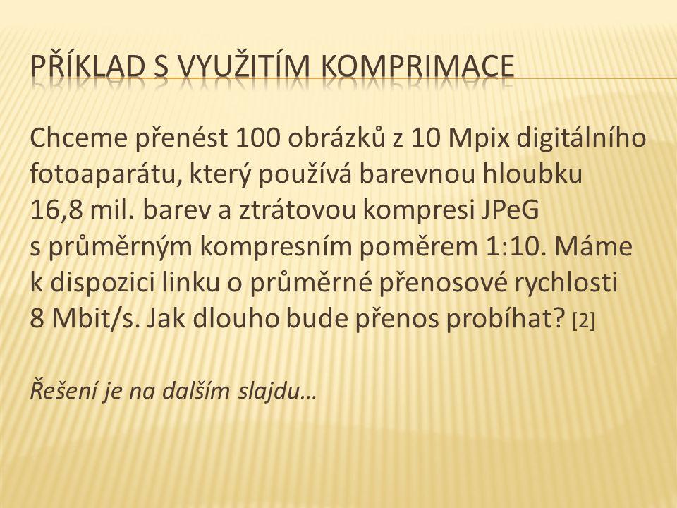  Počet bodů obrázku známe: 10 Mpix = 10 000 000 pixelů (bodů)  Pro 16,8 mil.
