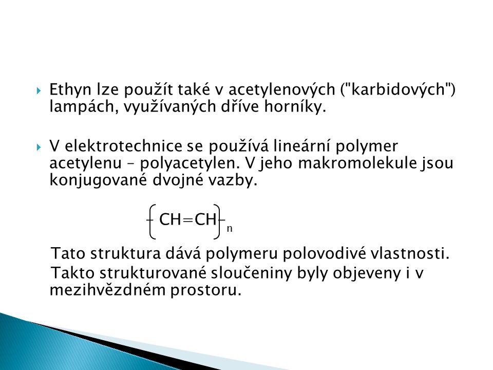  Ethyn lze použít také v acetylenových ( karbidových ) lampách, využívaných dříve horníky.