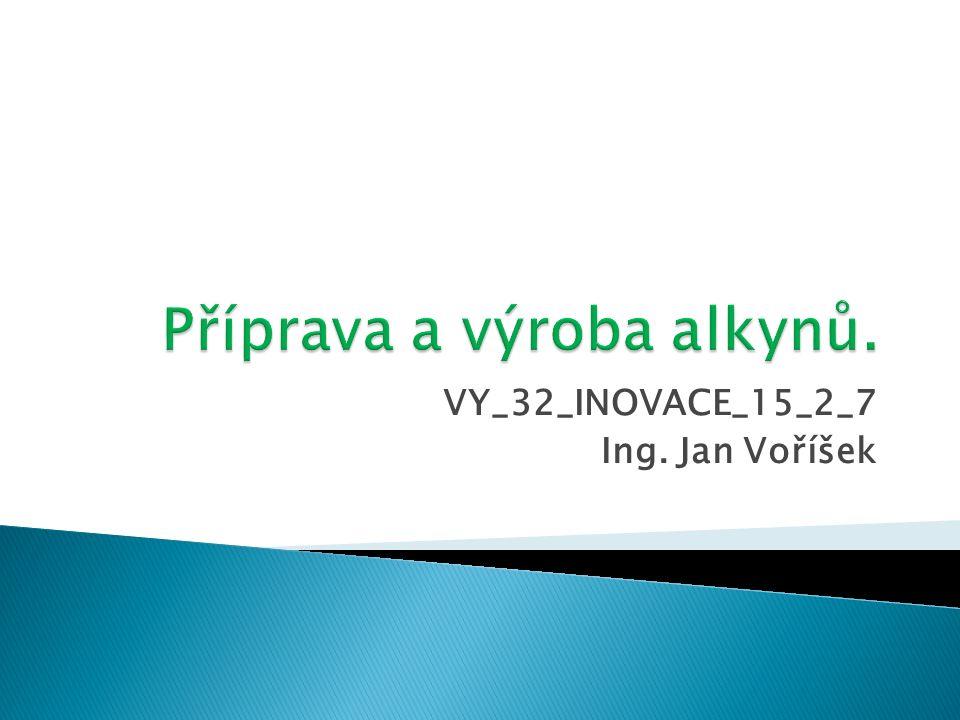 VY_32_INOVACE_15_2_7 Ing. Jan Voříšek