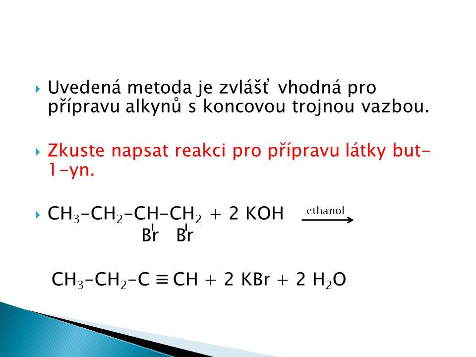  Uvedená metoda je zvlášť vhodná pro přípravu alkynů s koncovou trojnou vazbou.