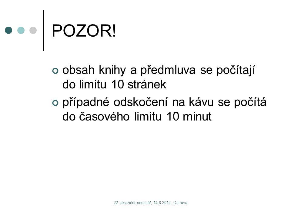 22. akviziční seminář, 14.6.2012, Ostrava POZOR.
