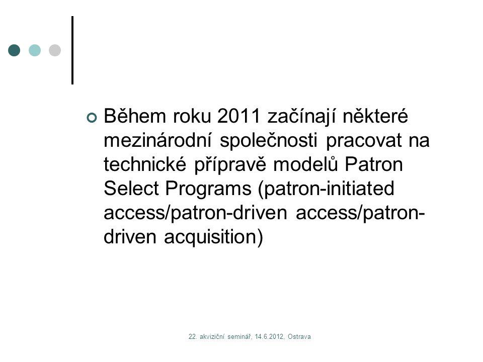 22. akviziční seminář, 14.6.2012, Ostrava Během roku 2011 začínají některé mezinárodní společnosti pracovat na technické přípravě modelů Patron Select