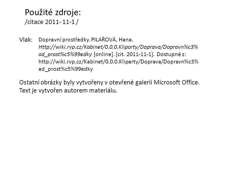 Použité zdroje: /citace 2011- 11-1 / Vlak : Ostatní obrázky byly vytvořeny v otevřené galerii Microsoft Office.