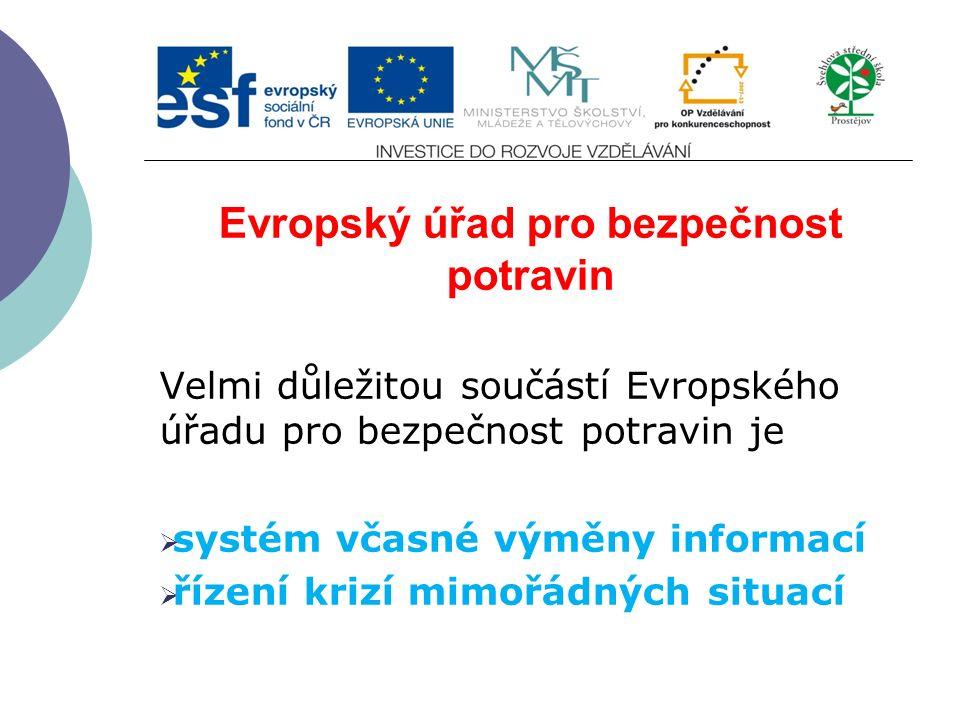 Evropský úřad pro bezpečnost potravin V členských státech EU pro ochranu zdraví obyvatel byl zřízen Evropský úřad pro bezpečnost potravin.