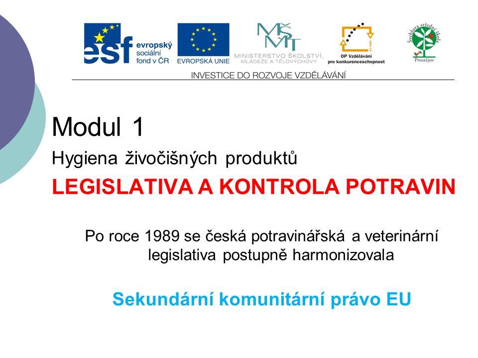 Slide 2…atd Obsah 1. Sekundární komunitární právo EU 2. Obecné požadavky potravinového práva 3. Bezpečnost potravin 4. Bezpečnost krmiv 5. Sledovateln
