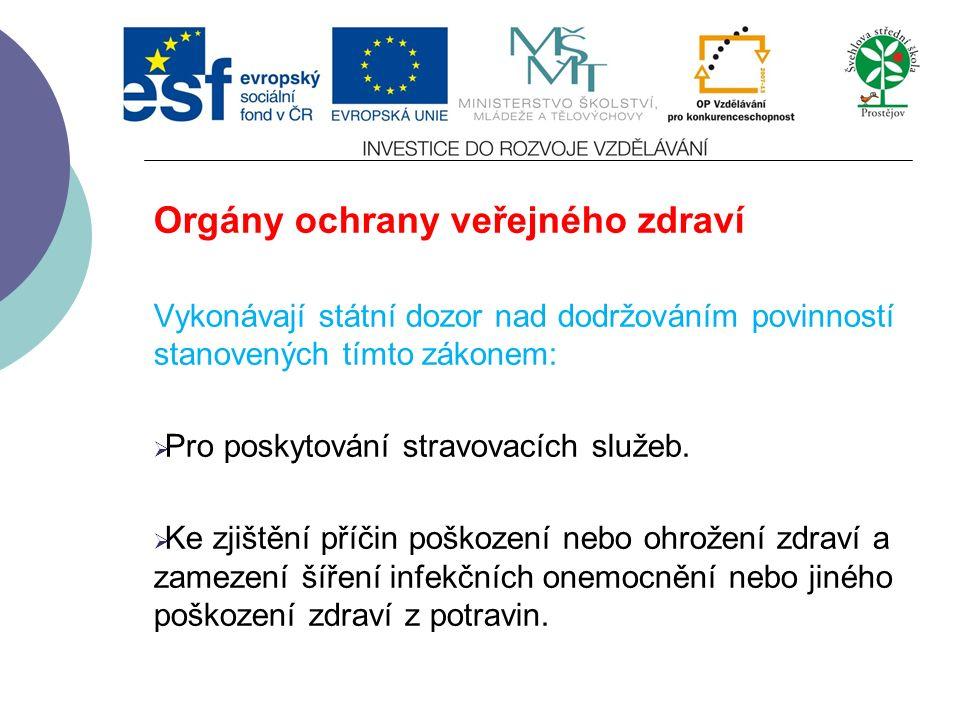 Orgány ochrany veřejného zdraví  Ministerstvo zdravotnictví  Krajské hygienické stanice  Ministerstvo obrany  Ministerstvo vnitra