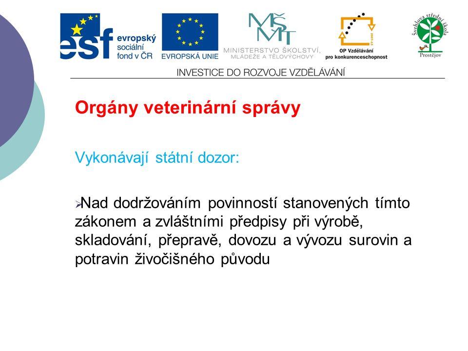 Orgány veterinární správy  Ministerstvo zemědělství  Krajské veterinární správy