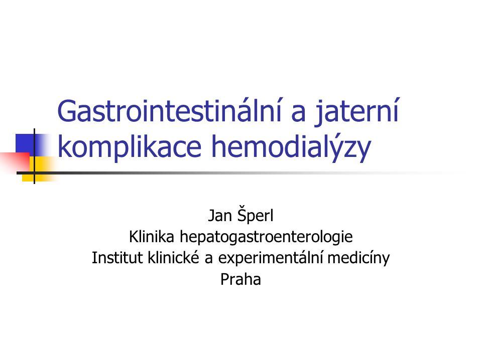 Gastrointestinální a jaterní komplikace hemodialýzy Jan Šperl Klinika hepatogastroenterologie Institut klinické a experimentální medicíny Praha