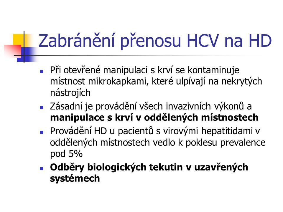 Zabránění přenosu HCV na HD Při otevřené manipulaci s krví se kontaminuje místnost mikrokapkami, které ulpívají na nekrytých nástrojích Zásadní je pro