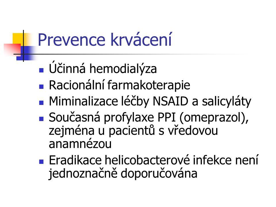Prevence krvácení Účinná hemodialýza Racionální farmakoterapie Miminalizace léčby NSAID a salicyláty Současná profylaxe PPI (omeprazol), zejména u pac