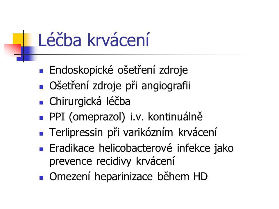 Léčba krvácení Endoskopické ošetření zdroje Ošetření zdroje při angiografii Chirurgická léčba PPI (omeprazol) i.v. kontinuálně Terlipressin při varikó