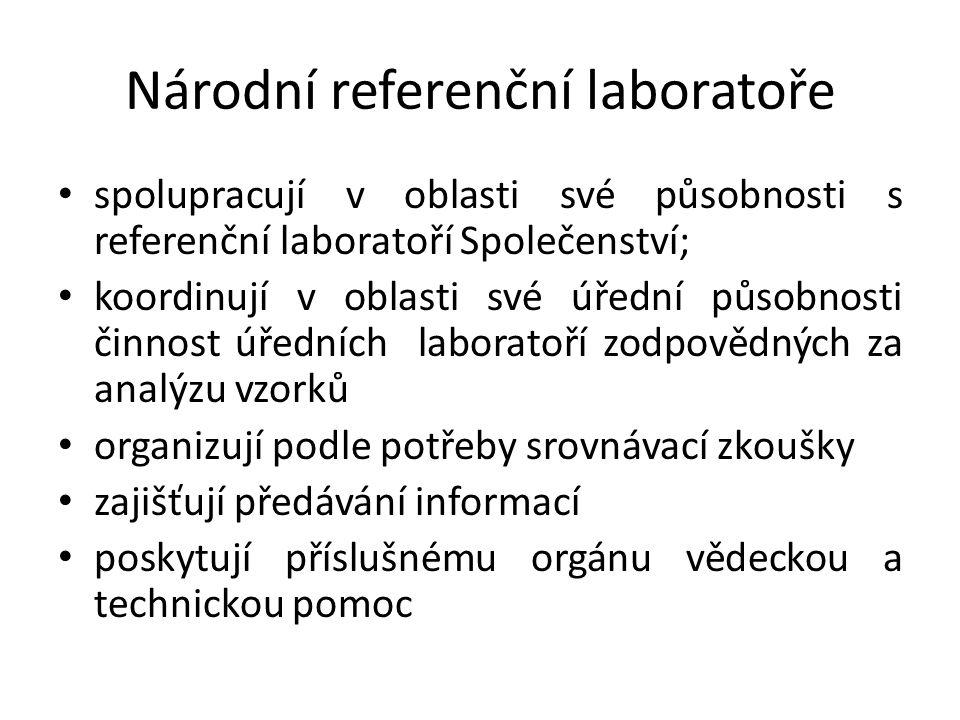 Národní referenční laboratoře spolupracují v oblasti své působnosti s referenční laboratoří Společenství; koordinují v oblasti své úřední působnosti činnost úředních laboratoří zodpovědných za analýzu vzorků organizují podle potřeby srovnávací zkoušky zajišťují předávání informací poskytují příslušnému orgánu vědeckou a technickou pomoc
