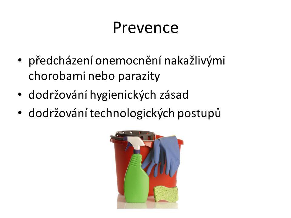 Prevence předcházení onemocnění nakažlivými chorobami nebo parazity dodržování hygienických zásad dodržování technologických postupů