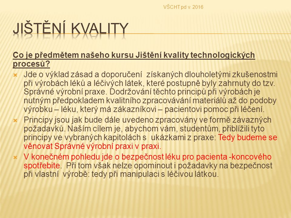 Co je předmětem našeho kursu Jištění kvality technologických procesů.