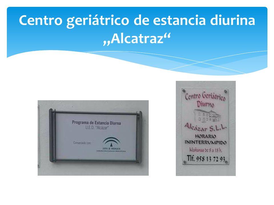 "Centro geriátrico de estancia diurina ""Alcatraz"