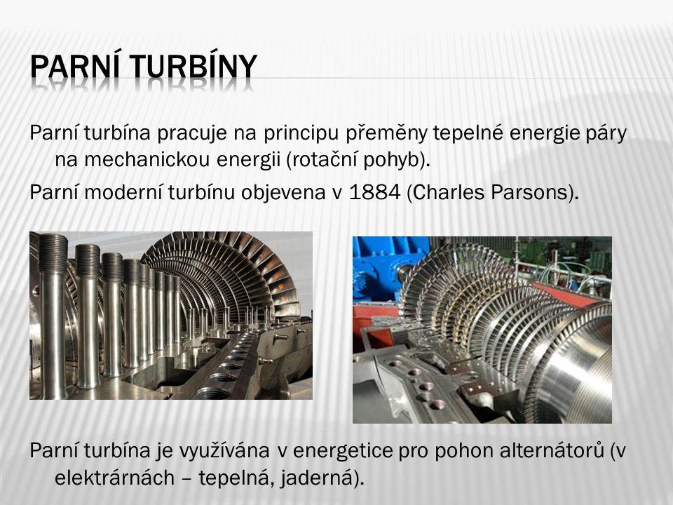 Parní turbína pracuje na principu přeměny tepelné energie páry na mechanickou energii (rotační pohyb).