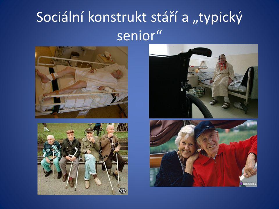 """Sociální konstrukt stáří a """"typický senior"""