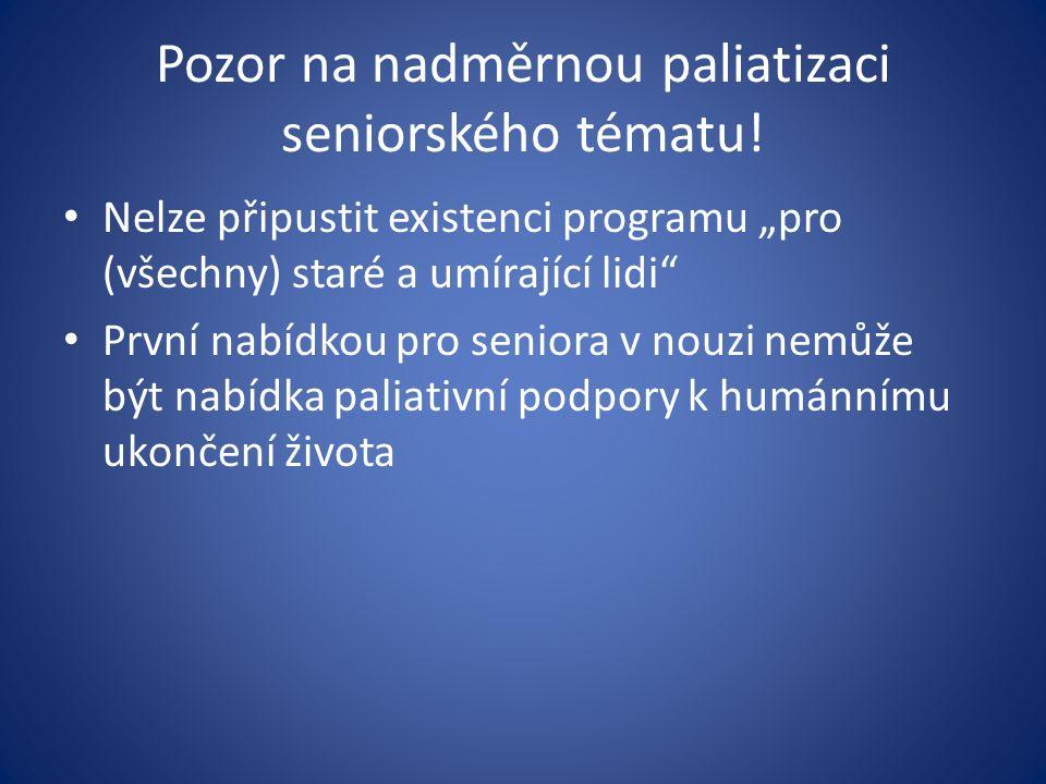 Pozor na nadměrnou paliatizaci seniorského tématu.