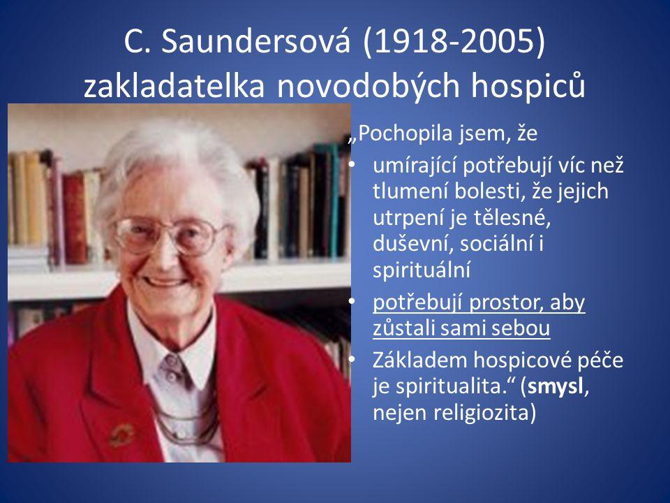 """C. Saundersová (1918-2005) zakladatelka novodobých hospiců """"Pochopila jsem, že umírající potřebují víc než tlumení bolesti, že jejich utrpení je těles"""