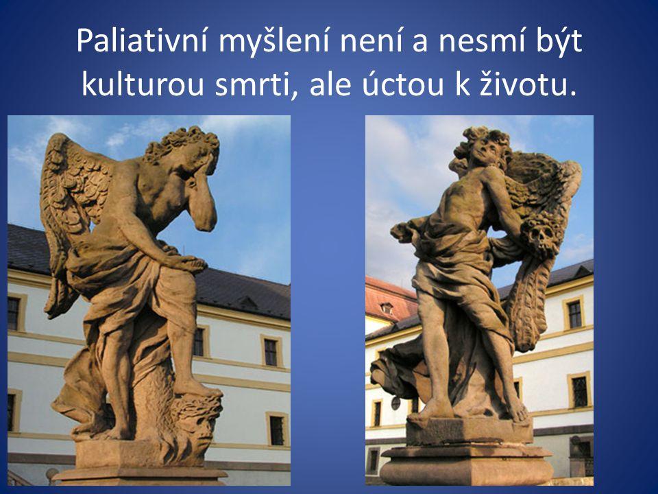 Paliativní myšlení není a nesmí být kulturou smrti, ale úctou k životu.