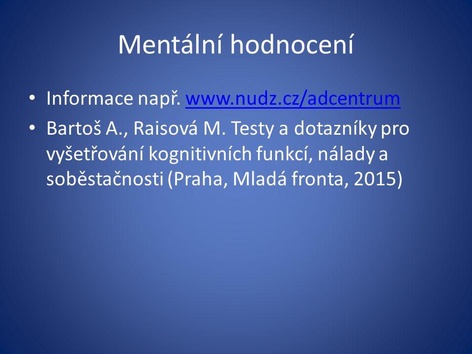 Mentální hodnocení Informace např.www.nudz.cz/adcentrumwww.nudz.cz/adcentrum Bartoš A., Raisová M.