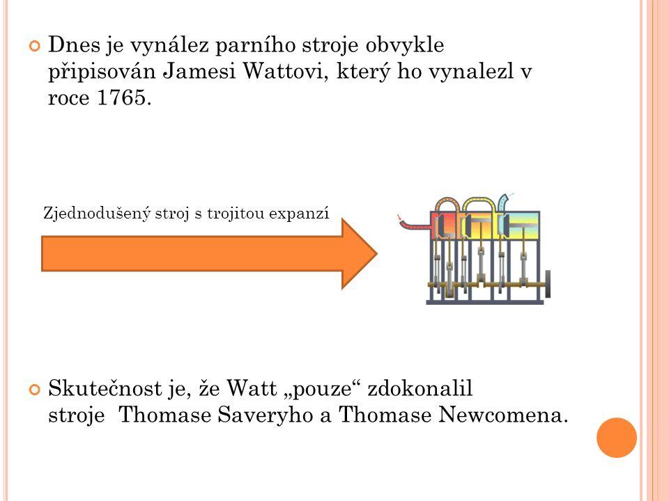 """Dnes je vynález parního stroje obvykle připisován Jamesi Wattovi, který ho vynalezl v roce 1765. Skutečnost je, že Watt """"pouze"""" zdokonalil stroje Thom"""