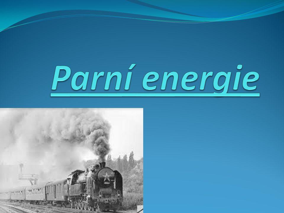 Klady a zápory parní energie: Zápory: 1)výsledná účinnost 5% – 15% energie Klady: 1 ) vysokou spolehlivostí a schopností práce 2)nevadí přetížení