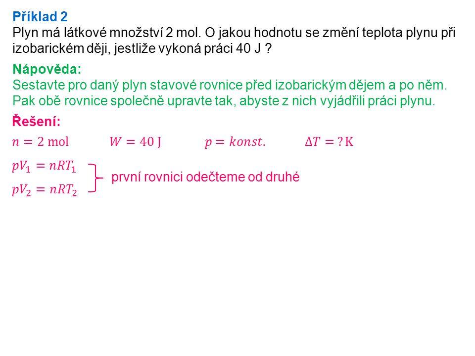 Příklad 2 Plyn má látkové množství 2 mol.