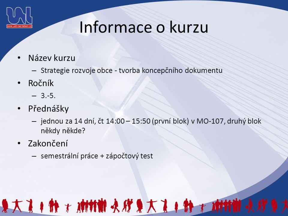 Informace o kurzu Název kurzu – Strategie rozvoje obce - tvorba koncepčního dokumentu Ročník – 3.-5.